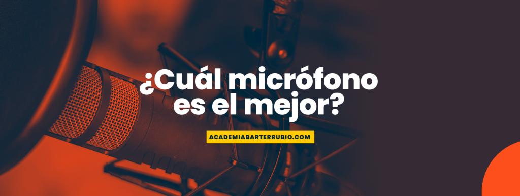 ¿Cuál micrófono es el mejor?