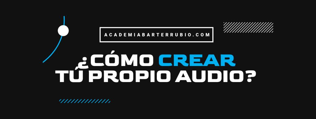 Cómo Crear Audio