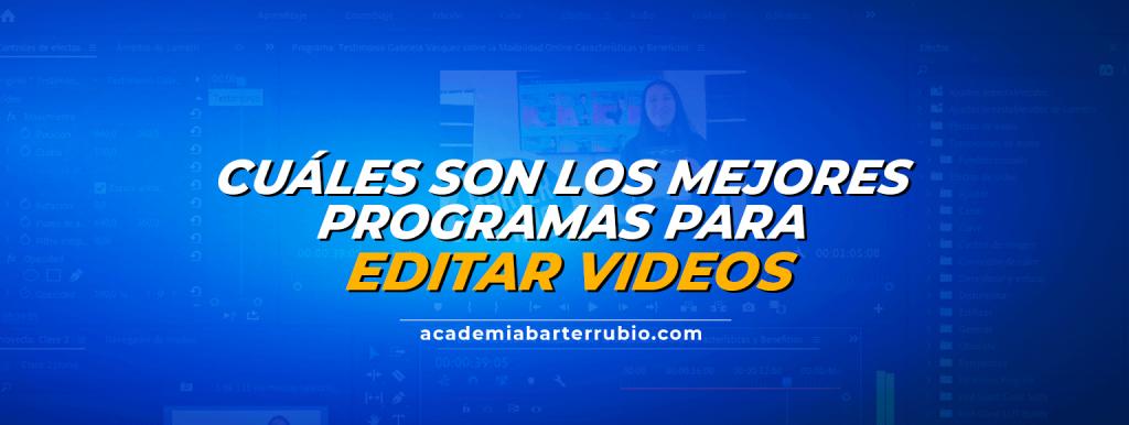 CUÁLES SON LOS MEJORES PROGRAMAS PARA EDITAR VIDEOS