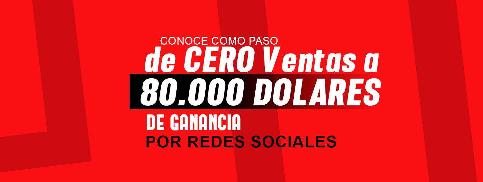 Conoce como paso de CERO Ventas a 80.000 DÓLARES DE GANANCIA por Redes Sociales