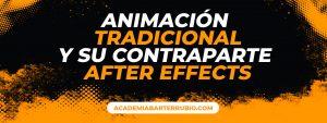 Animación tradicional y su contraparte After Effects