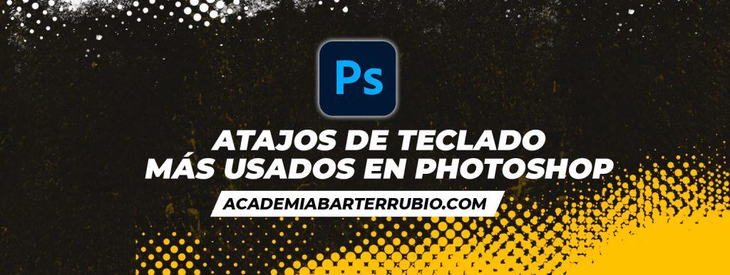 Atajos de teclado más usados en Photoshop