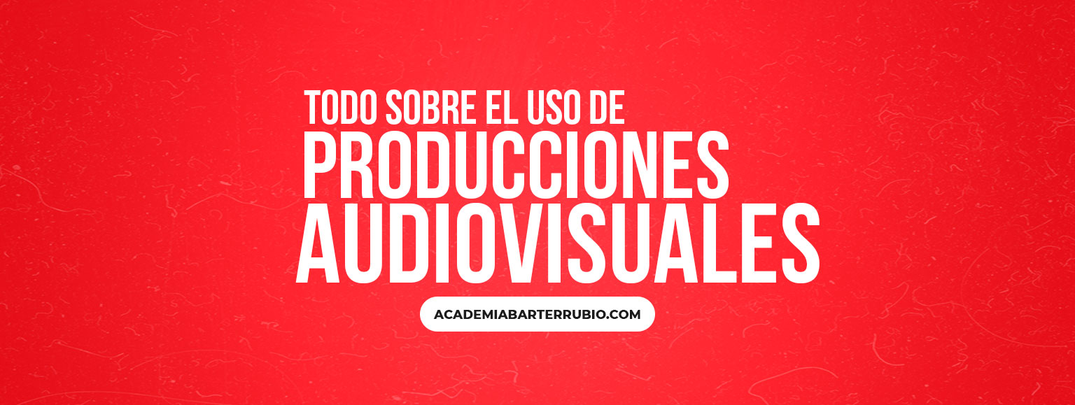 Todo sobre el uso de producciones audiovisuales